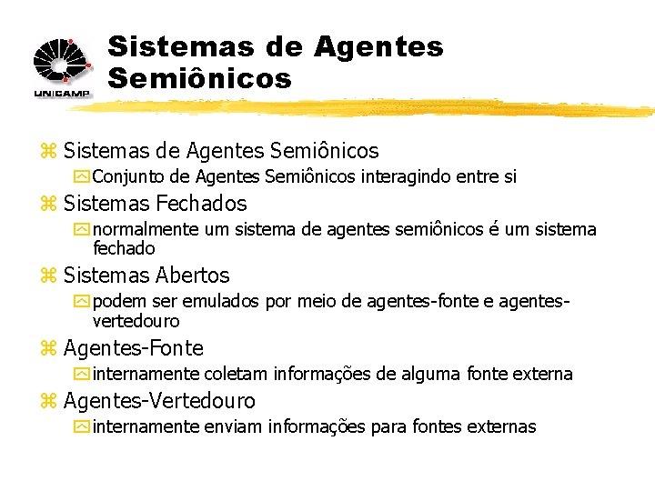 Sistemas de Agentes Semiônicos z Sistemas de Agentes Semiônicos y Conjunto de Agentes Semiônicos