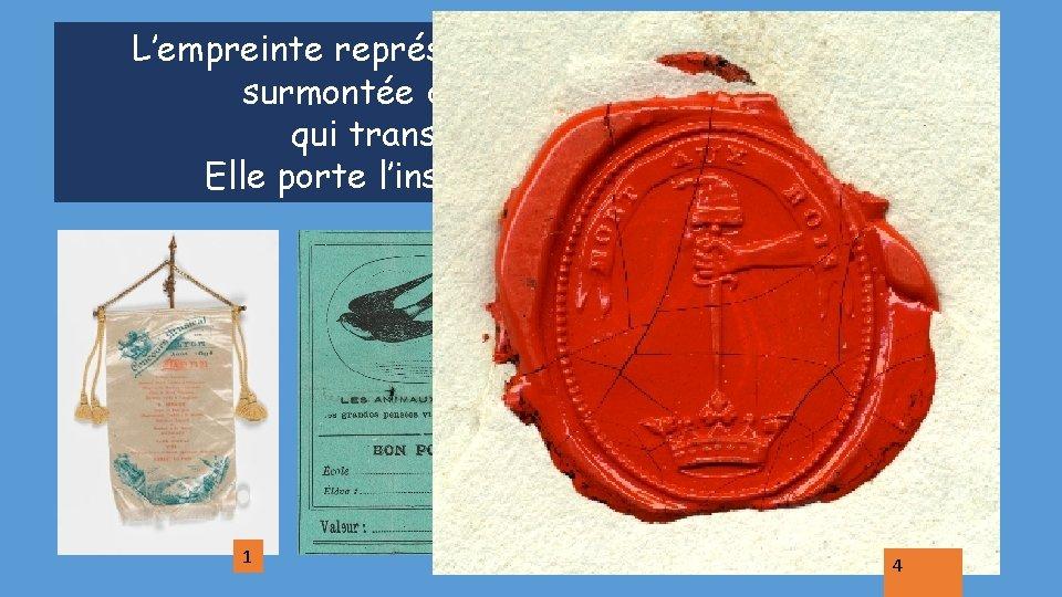 L'empreinte représente un bras tenant une épée surmontée d'un bonnet phrygien et qui transperce