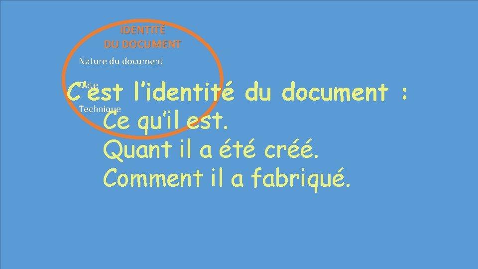IDENTITÉ DU DOCUMENT Nature du document C'est l'identité du document : Technique Ce qu'il