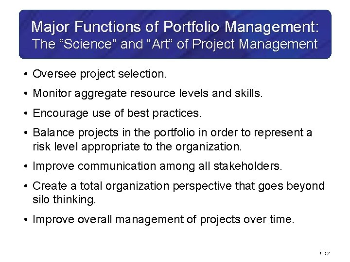 """Major Functions of Portfolio Management: The """"Science"""" and """"Art"""" of Project Management • Oversee"""