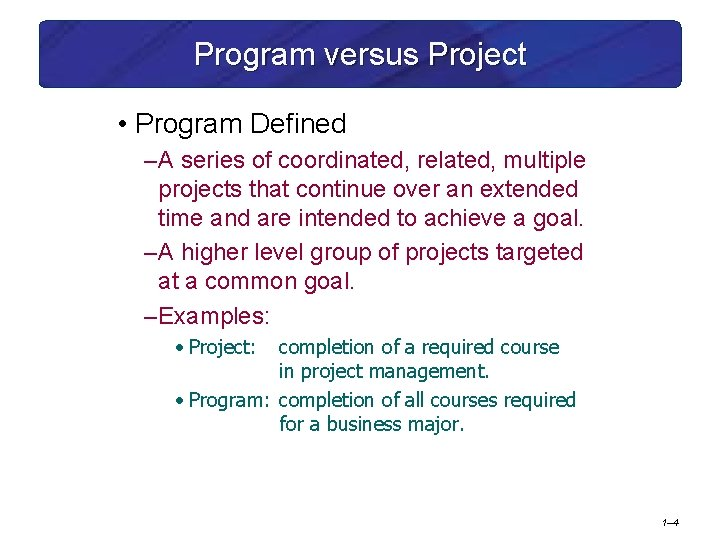 Program versus Project • Program Defined – A series of coordinated, related, multiple projects
