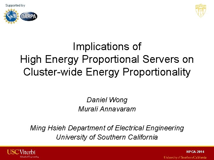 Supported by Implications of High Energy Proportional Servers on Cluster-wide Energy Proportionality Daniel Wong