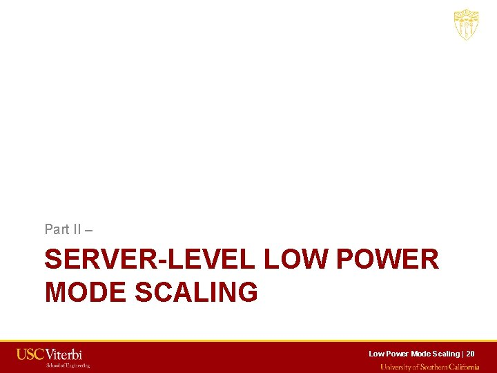 Part II – SERVER-LEVEL LOW POWER MODE SCALING Low Power Mode Scaling   20