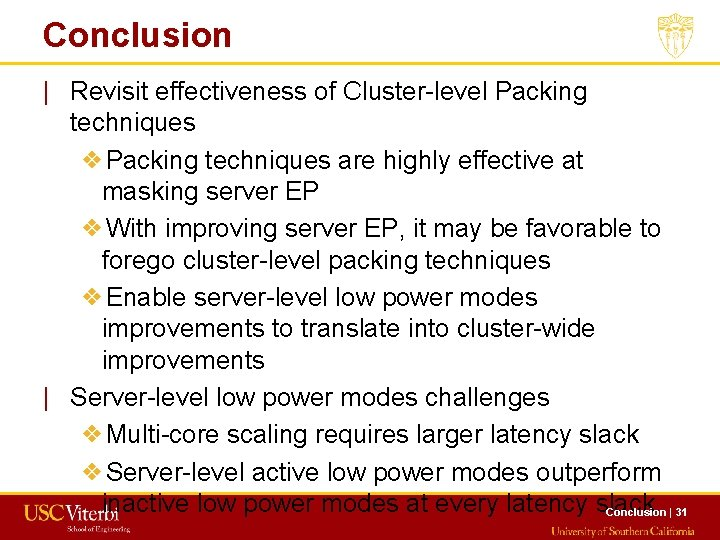 Conclusion   Revisit effectiveness of Cluster-level Packing techniques ❖Packing techniques are highly effective at