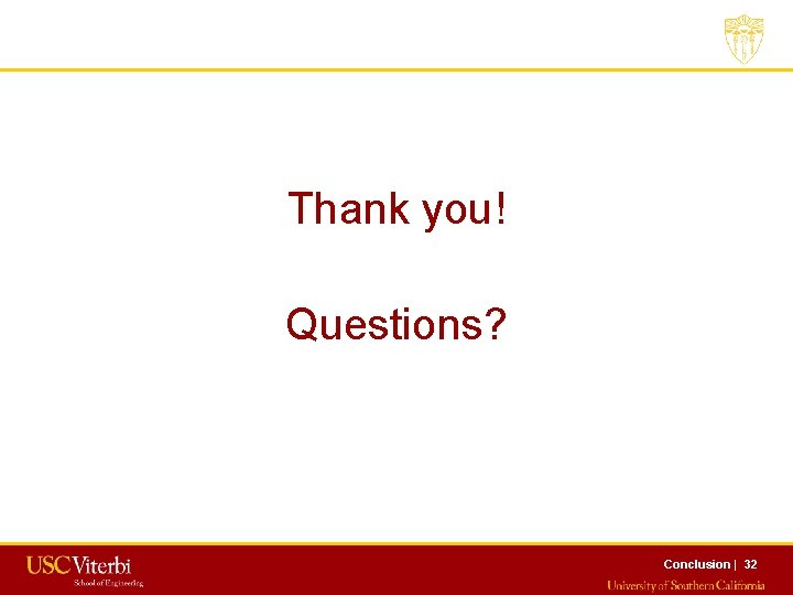 Thank you! Questions? Conclusion   32