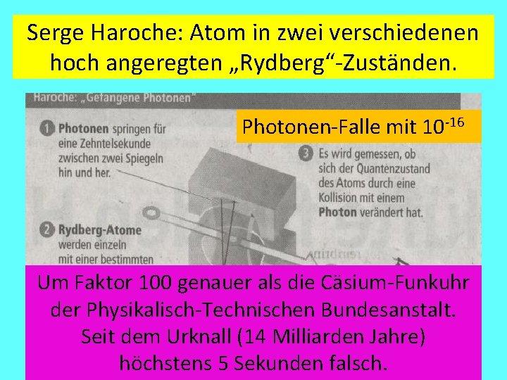 """Serge Haroche: Atom in zwei verschiedenen hoch angeregten """"Rydberg""""-Zuständen. Photonen-Falle mit 10 -16 Um"""