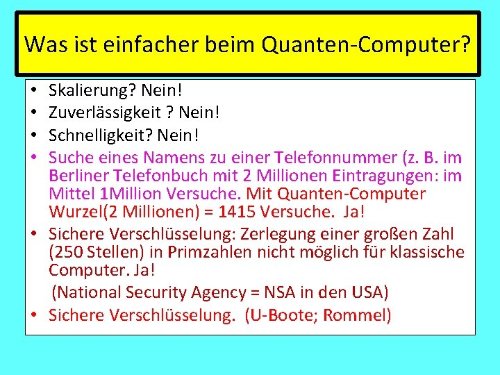 Was ist einfacher beim Quanten-Computer? Skalierung? Nein! Zuverlässigkeit ? Nein! Schnelligkeit? Nein! Suche eines