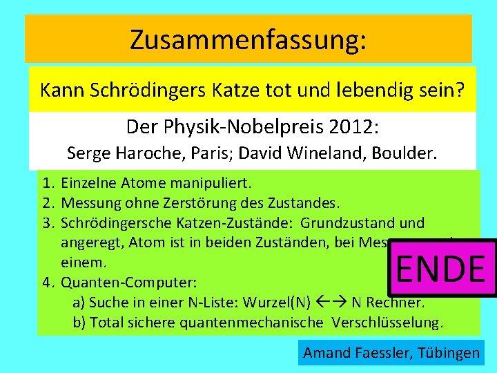Zusammenfassung: Kann Schrödingers Katze tot und lebendig sein? Der Physik-Nobelpreis 2012: Serge Haroche, Paris;