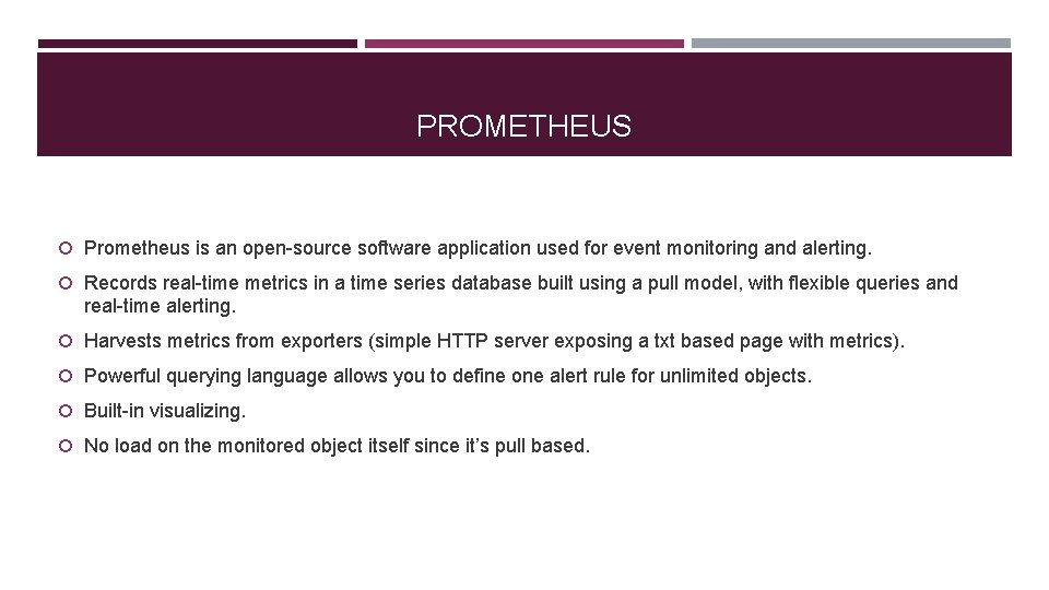 PROMETHEUS Prometheus is an open-source software application used for event monitoring and alerting. Records