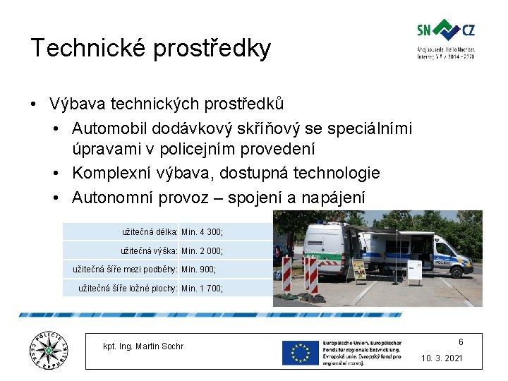 Technické prostředky • Výbava technických prostředků • Automobil dodávkový skříňový se speciálními úpravami v