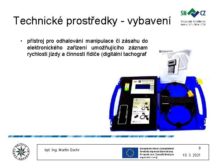 Technické prostředky - vybavení • přístroj pro odhalování manipulace či zásahu do elektronického zařízení
