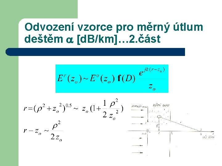 Odvození vzorce pro měrný útlum deštěm [d. B/km]… 2. část