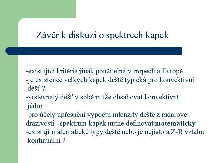 Závěr k diskuzi o spektrech kapek -existující kritéria jinak použitelná v tropech a Evropě