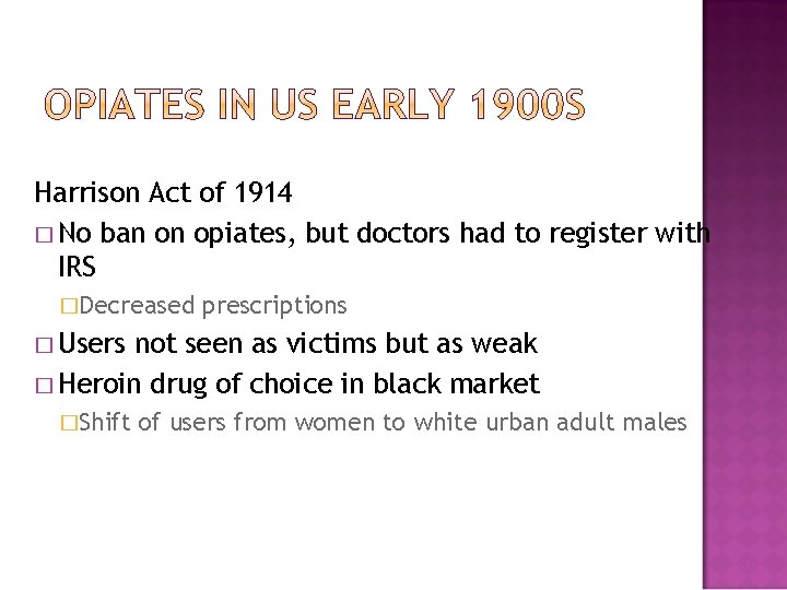 Harrison Act of 1914 � No ban on opiates, but doctors had to register