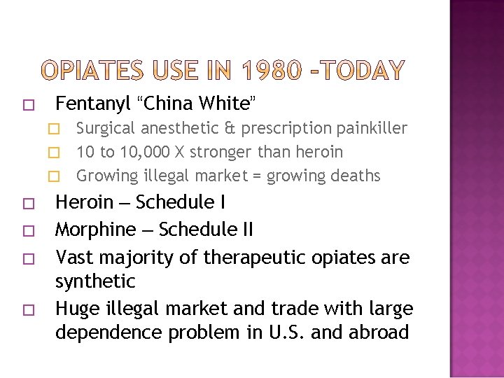 """� Fentanyl """"China White"""" Surgical anesthetic & prescription painkiller � 10 to 10, 000"""