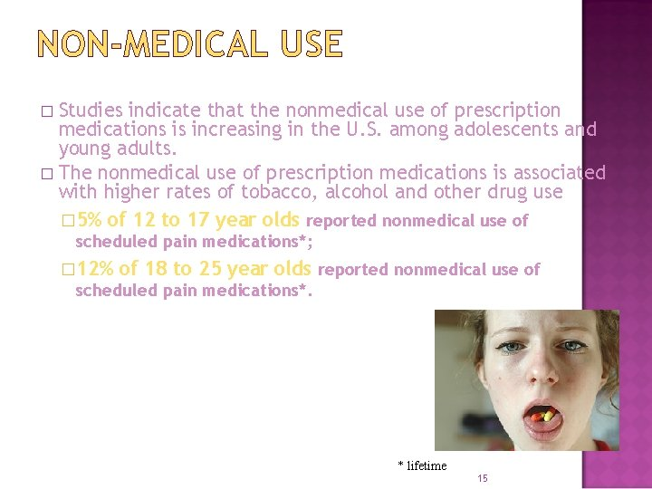 NON-MEDICAL USE Studies indicate that the nonmedical use of prescription medications is increasing in