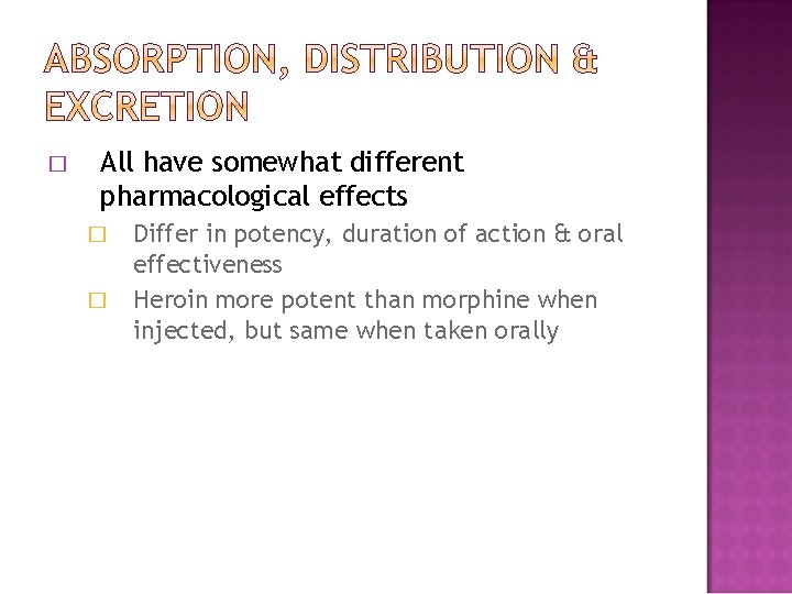 � All have somewhat different pharmacological effects � � Differ in potency, duration of