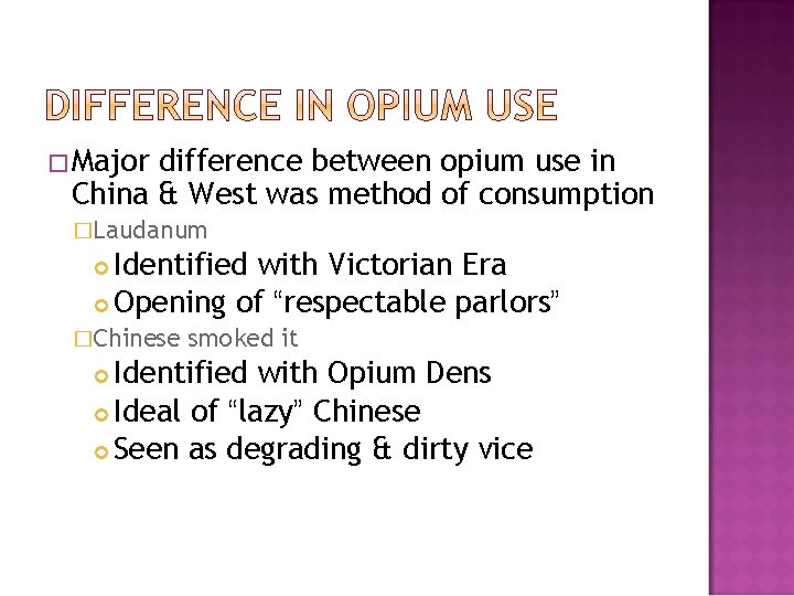 �Major difference between opium use in China & West was method of consumption �Laudanum