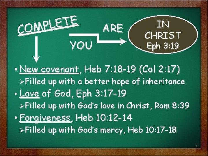 E T E L P M O C ARE YOU IN CHRIST Eph 3: