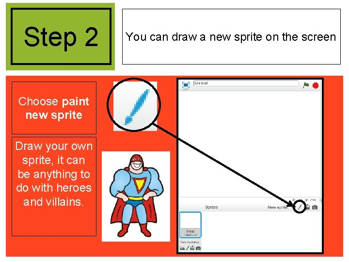 Step 2 Choose paint new sprite Draw your own sprite, it can be anything