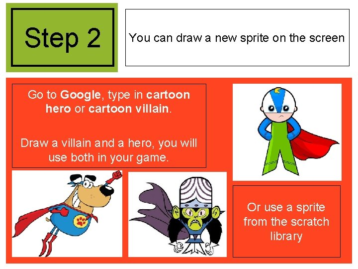 Step 2 You can draw a new sprite on the screen Go to Google,