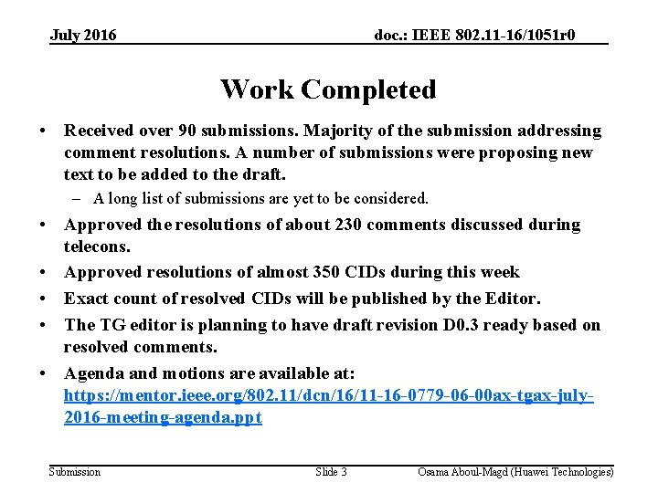 July 2016 doc. : IEEE 802. 11 -16/1051 r 0 Work Completed • Received