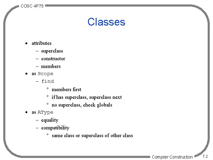 COSC 4 P 75 Classes · attributes - superclass - constructor - members ·