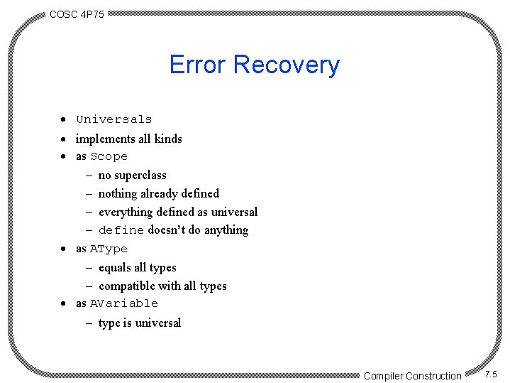 COSC 4 P 75 Error Recovery · Universals · implements all kinds · as