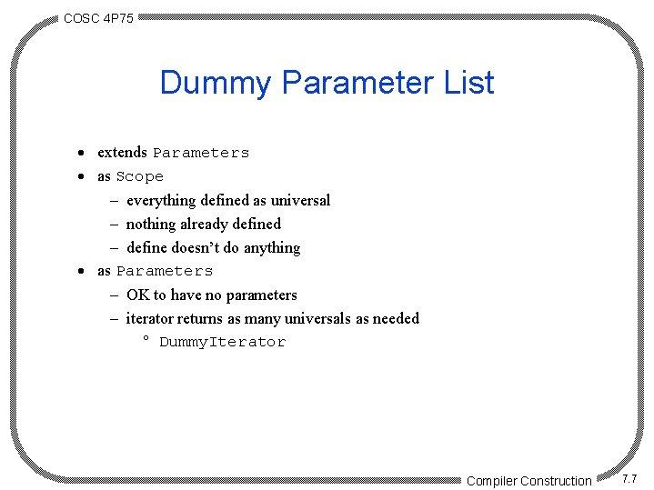 COSC 4 P 75 Dummy Parameter List · extends Parameters · as Scope -