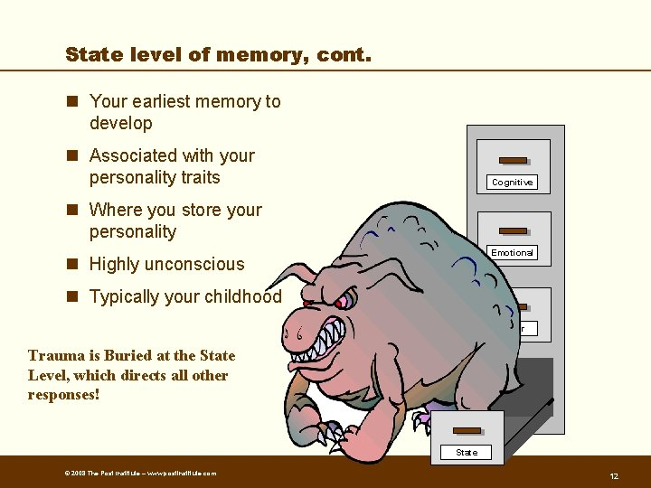 State level of memory, cont. n Your earliest memory to develop n Associated with
