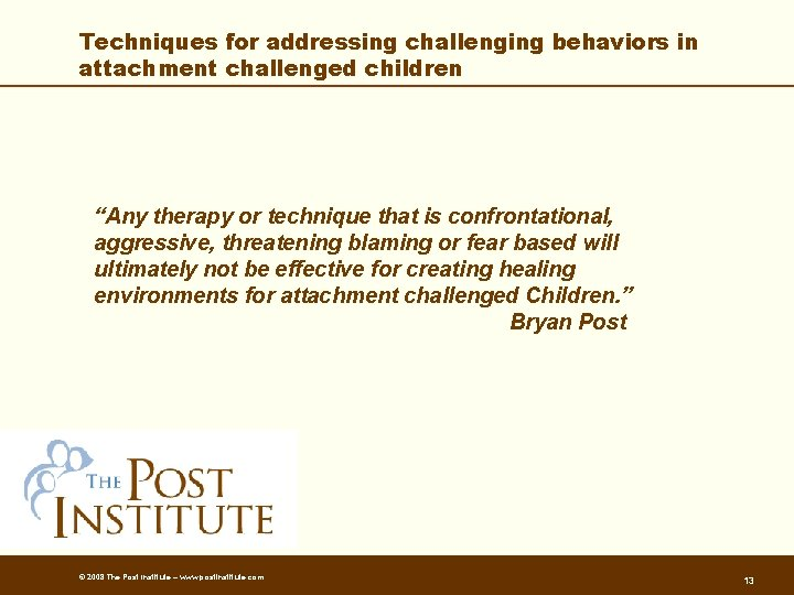 """Techniques for addressing challenging behaviors in attachment challenged children """"Any therapy or technique that"""