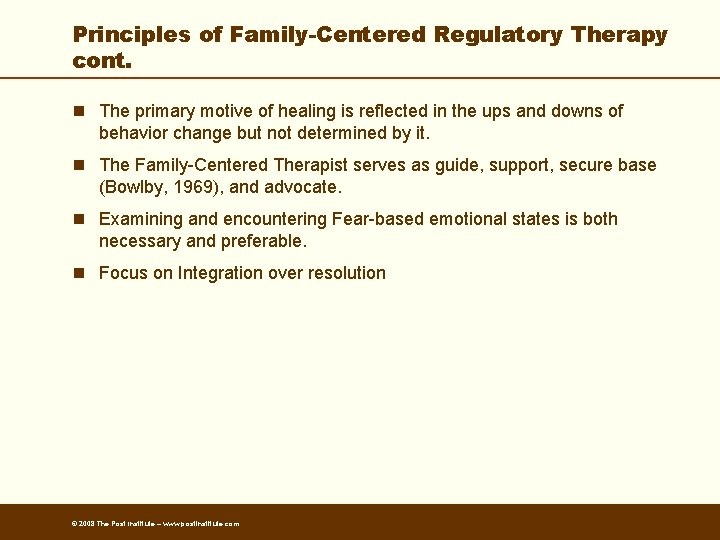 Principles of Family-Centered Regulatory Therapy cont. n The primary motive of healing is reflected