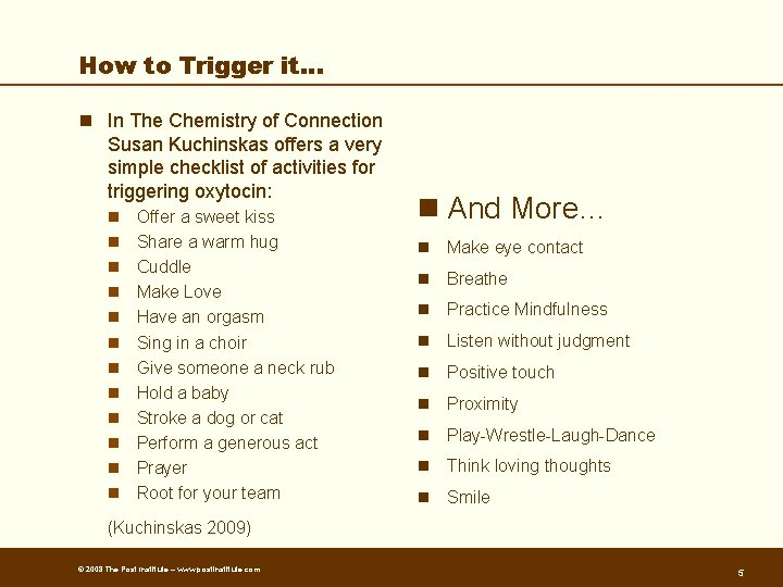 How to Trigger it… n In The Chemistry of Connection Susan Kuchinskas offers a