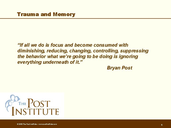 """Trauma and Memory """"If all we do is focus and become consumed with diminishing,"""