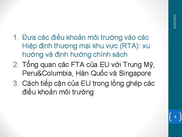 16/10/2014 1. Đưa các điều khoản môi trường vào các Hiệp định thương mại