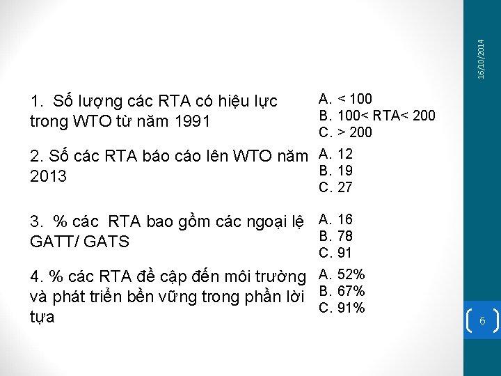 16/10/2014 1. Số lượng các RTA có hiệu lực trong WTO từ năm 1991