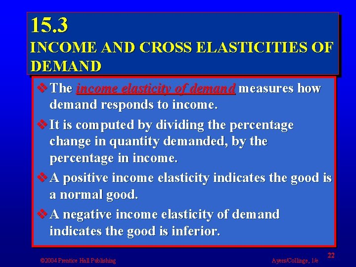 15. 3 INCOME AND CROSS ELASTICITIES OF DEMAND v The income elasticity of demand
