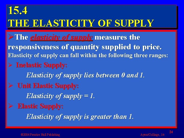 15. 4 THE ELASTICITY OF SUPPLY ØThe elasticity of supply measures the responsiveness of