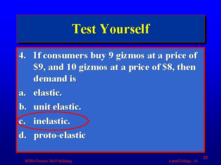 Test Yourself 4. If consumers buy 9 gizmos at a price of $9, and