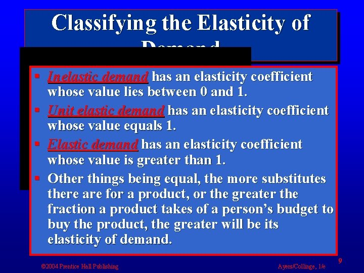 Classifying the Elasticity of Demand § Inelastic demand has an elasticity coefficient whose value