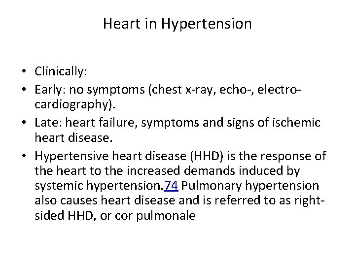 Heart in Hypertension • Clinically: • Early: no symptoms (chest x-ray, echo-, electrocardiography). •