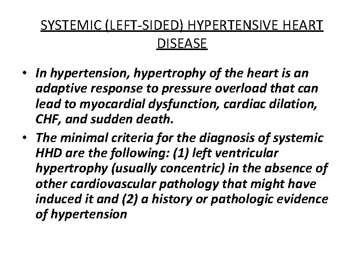 SYSTEMIC (LEFT-SIDED) HYPERTENSIVE HEART DISEASE • In hypertension, hypertrophy of the heart is an