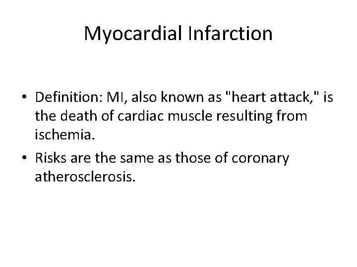 """Myocardial Infarction • Definition: MI, also known as """"heart attack, """" is the death"""