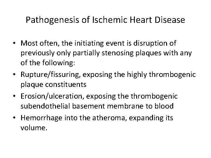 Pathogenesis of Ischemic Heart Disease • Most often, the initiating event is disruption of