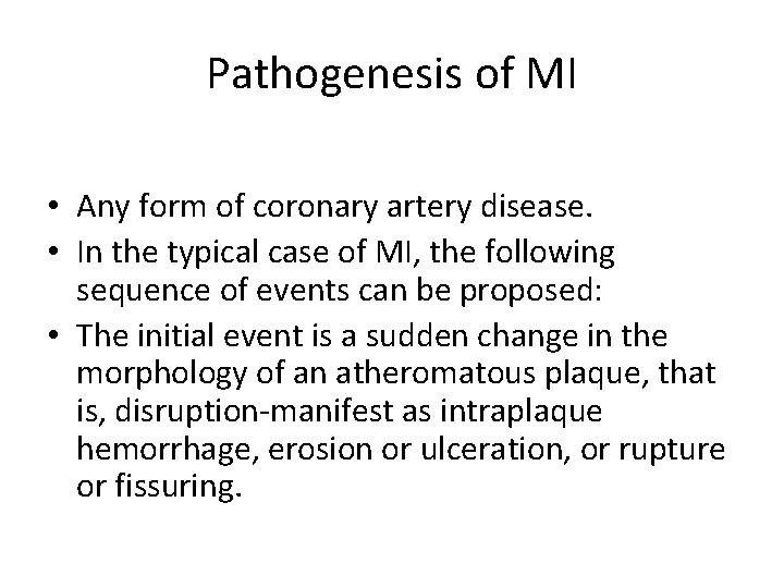 Pathogenesis of MI • Any form of coronary artery disease. • In the typical