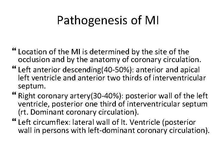 Pathogenesis of MI Location of the MI is determined by the site of the