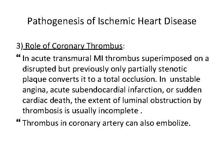 Pathogenesis of Ischemic Heart Disease 3) Role of Coronary Thrombus: In acute transmural MI