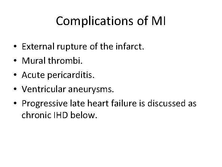 Complications of MI • • • External rupture of the infarct. Mural thrombi. Acute