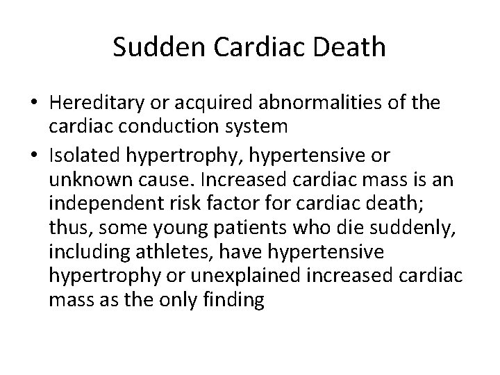 Sudden Cardiac Death • Hereditary or acquired abnormalities of the cardiac conduction system •