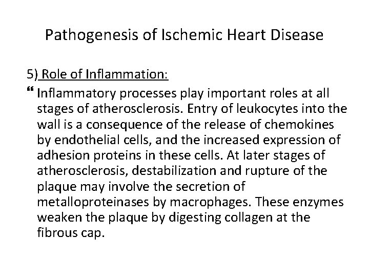 Pathogenesis of Ischemic Heart Disease 5) Role of Inflammation: Inflammatory processes play important roles